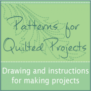 Complete Patterns for Quilted Projects