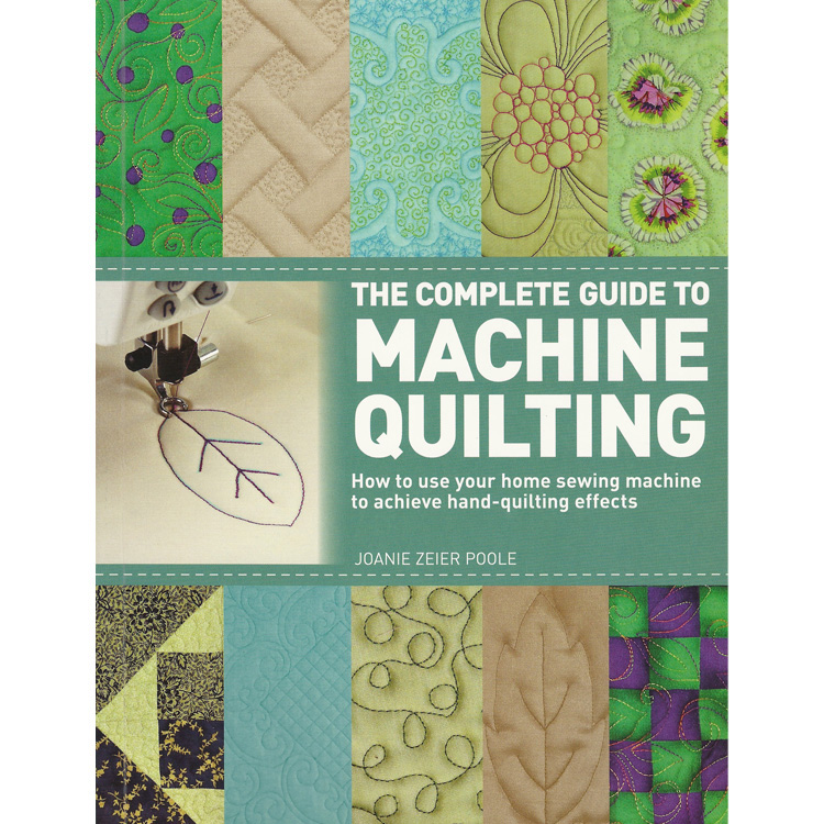 The Complete Guide to Machine Quilting