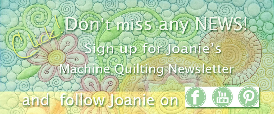 Subscribe to Joanie's machine quilting newsletter